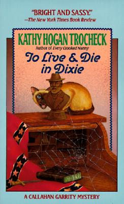 To Live & Die in Dixie By Trocheck, Kathy Hogan