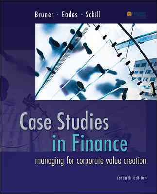 Case Studies in Finance By Bruner, Robert/ Eades, Kenneth/ Schill, Michael