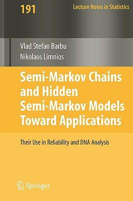 Semi-Markov Chains and Hidden Semi-Markov Models Toward Applications By Barbu, Vlad/ Limnios, Nikolaos