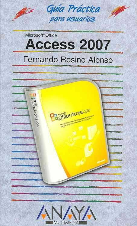 Access 2007 By Alonso, Fernando Rosino